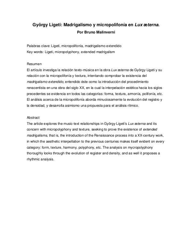 György Ligeti: Madrigalismo y micropolifonía en Lux æterna.Por Bruno MalinverniPalabras clave: Ligeti, micropolifonía, mad...