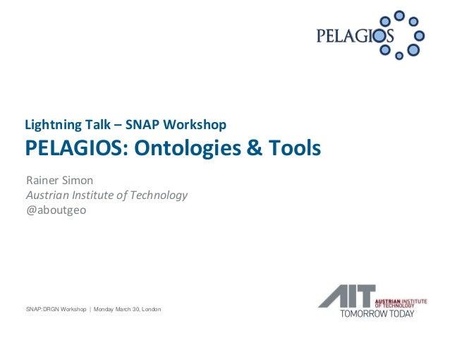 Rainer Simon Austrian Institute of Technology @aboutgeo SNAP:DRGN Workshop | Monday March 30, London Lightning Talk – SNAP...