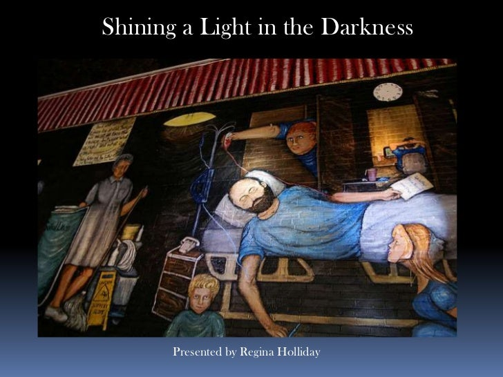 Shining a Light in the Darkness<br />Presented by Regina Holliday<br />