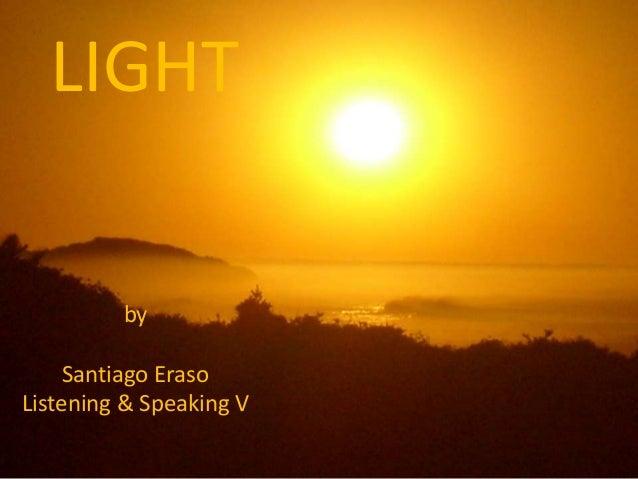 LIGHT by Santiago Eraso Listening & Speaking V
