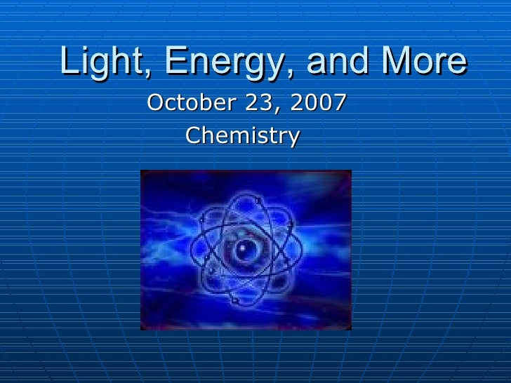 Light, Energy, And More