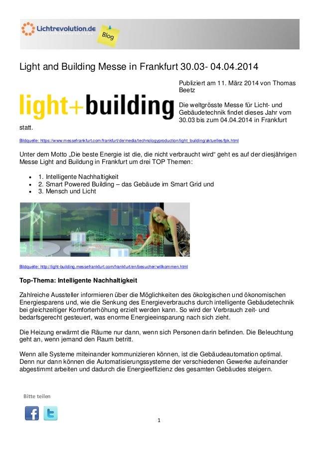 1 Light and Building Messe in Frankfurt 30.03- 04.04.2014 Publiziert am 11. März 2014 von Thomas Beetz Die weltgrösste Mes...