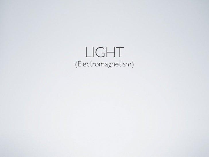 LIGHT(Electromagnetism)
