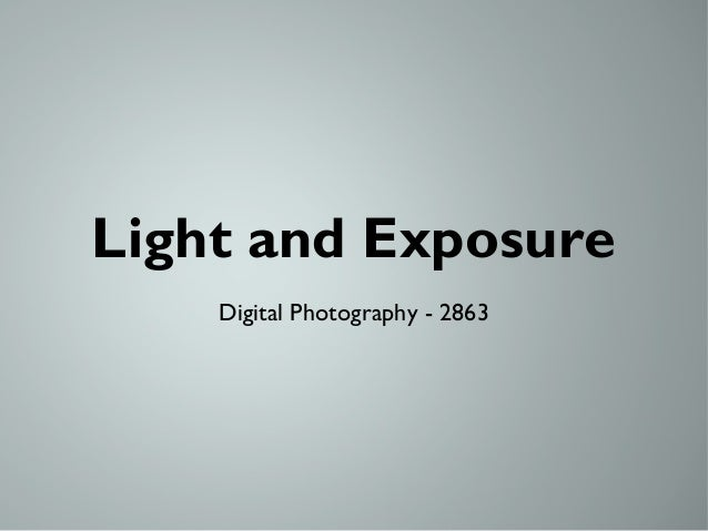 Light and Exposure    Digital Photography - 2863