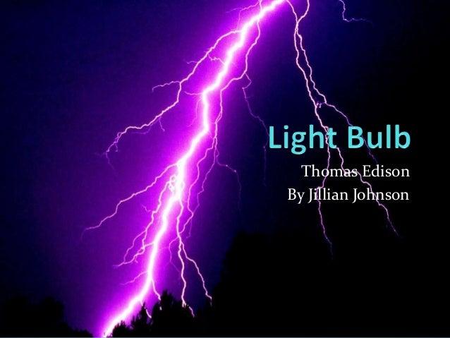 Thomas Edison By Jillian Johnson