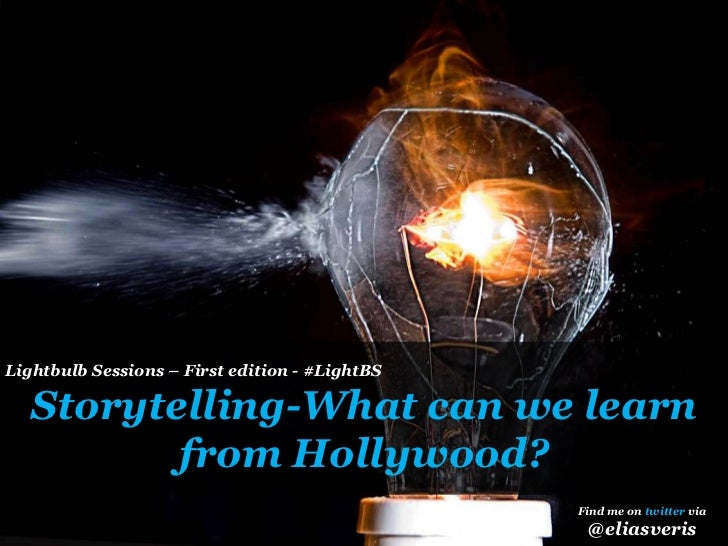 Storytelling: What can we learn from Hollywood?