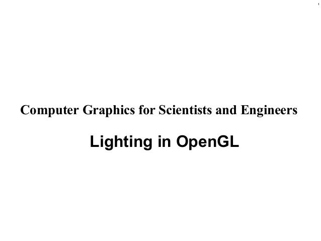 1Computer Graphics for Scientists and EngineersLighting in OpenGL