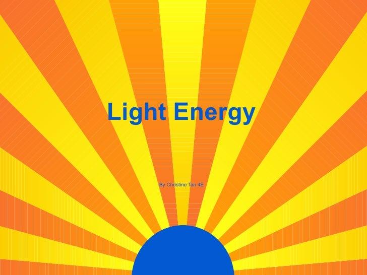 Light Energy By Christine Tan 4E