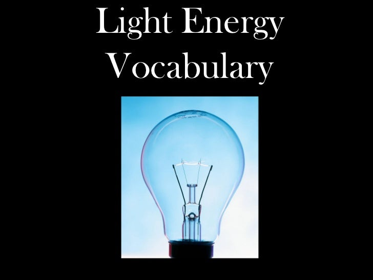 Light EnergyVocabulary