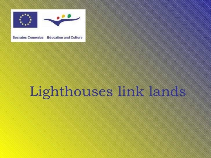 Lighthouses link lands