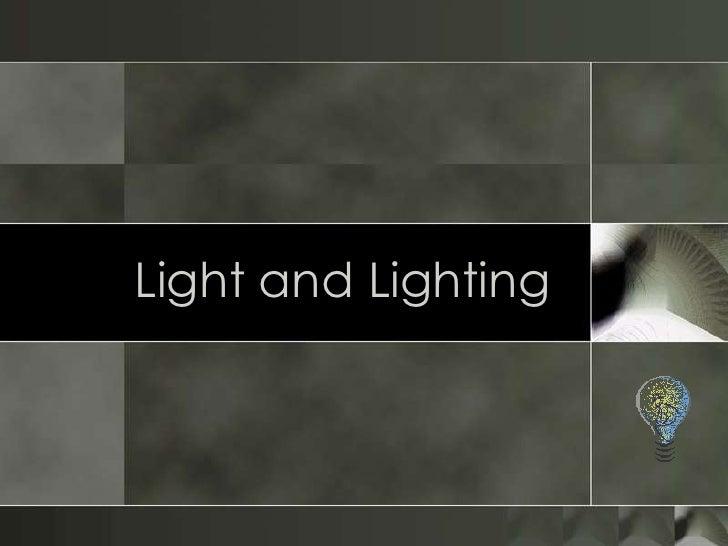 Light and Lighting<br />