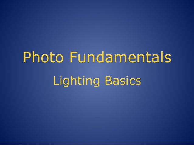 Photography 101 Lighting Basics