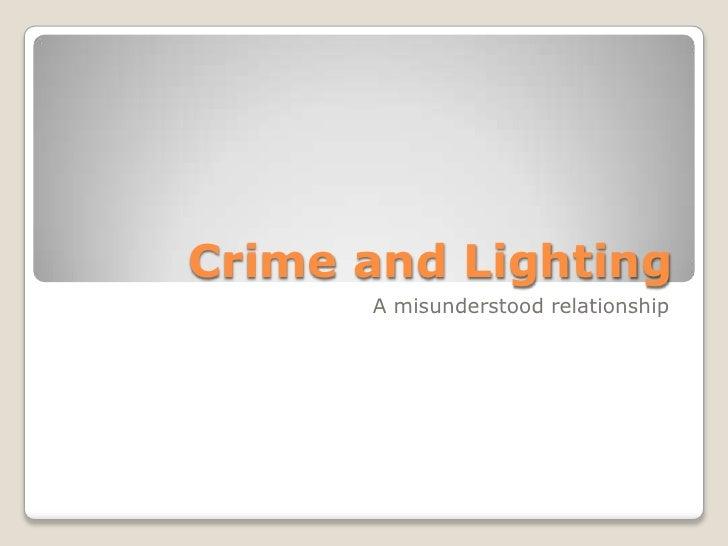 Crime and Lighting<br />A misunderstood relationship<br />