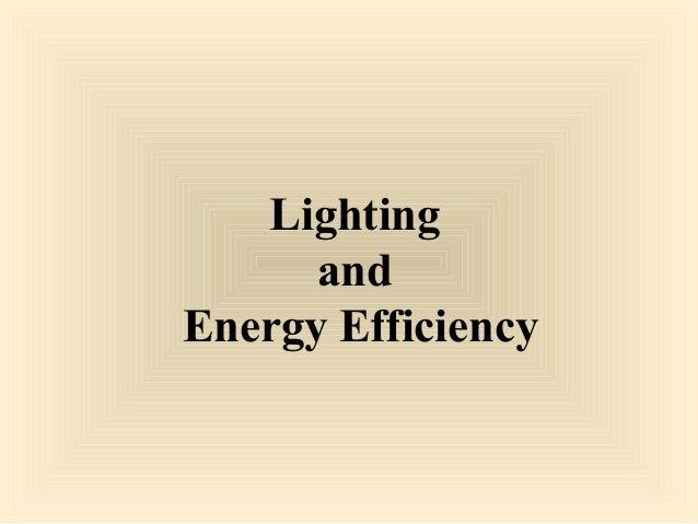 Lighting and Energy Efficiency