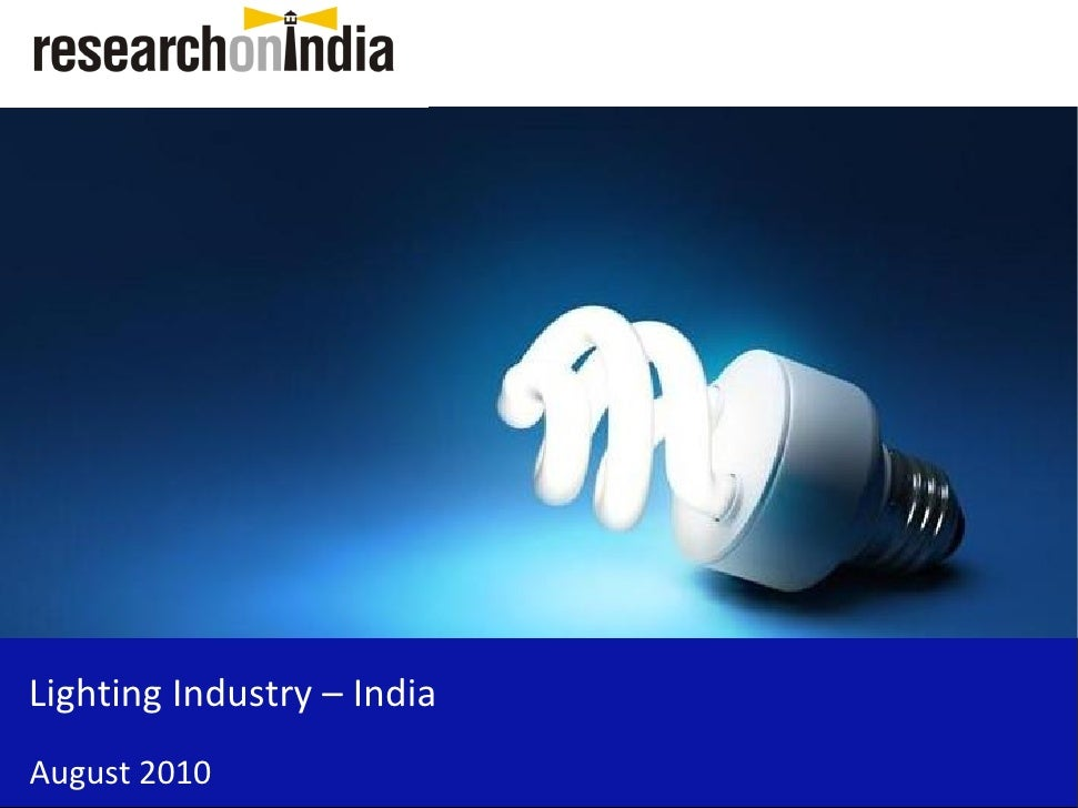 Market Research Report: Lighting Industry in India 2010