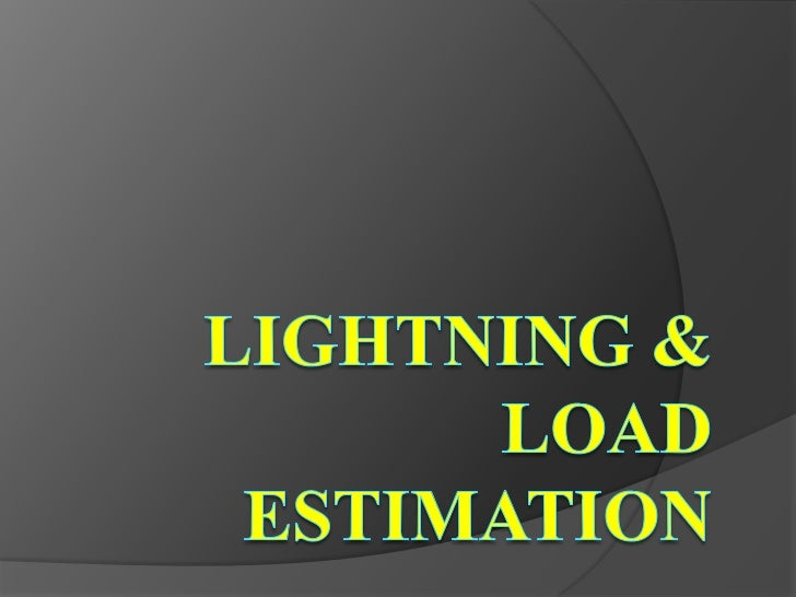 Lightning & Load Estimation <br />