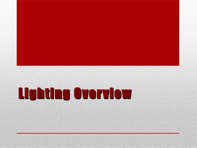 Lighting OverviewLighting Overview