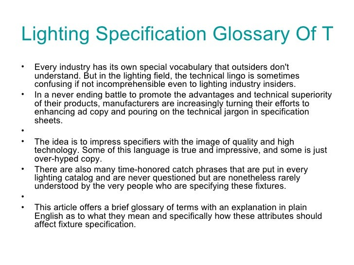Lighting Specification Glossary Of Terms  <ul><li>Every industry has its own special vocabulary that outsiders don't under...
