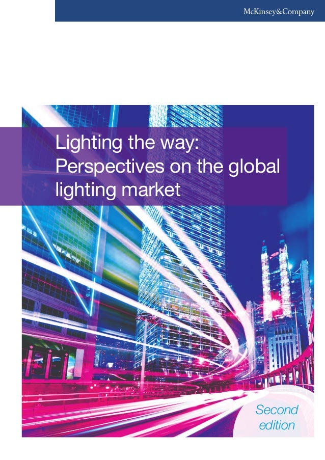 Lighting the way:Perspectives on the globallighting market                       Second                       edition