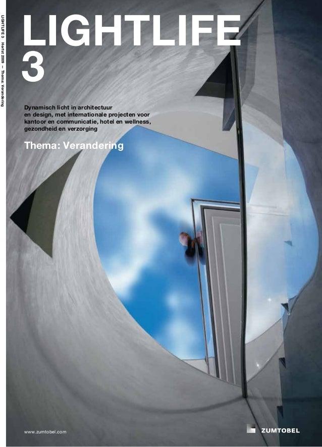 Lightlife 3 Herfst 2009 — Thema: Verandering  De krachtige LED-producten van Zumtobel fascineren door hun hoge efficiënti...