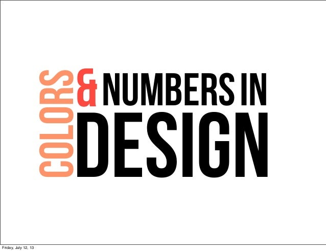 in colors numbers& design Friday, July 12, 13