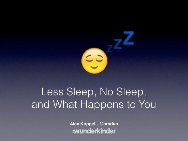 Euruko Lightning Talk Less Sleep No Sleep And What