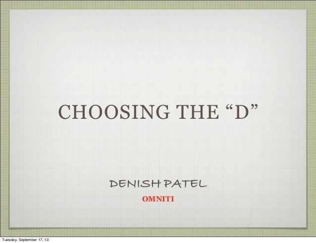 """Choosing the """"D"""" , Lightning talk"""