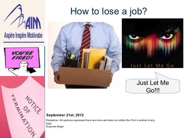 How to lose a job?