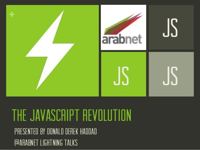 The Javascript Revolution