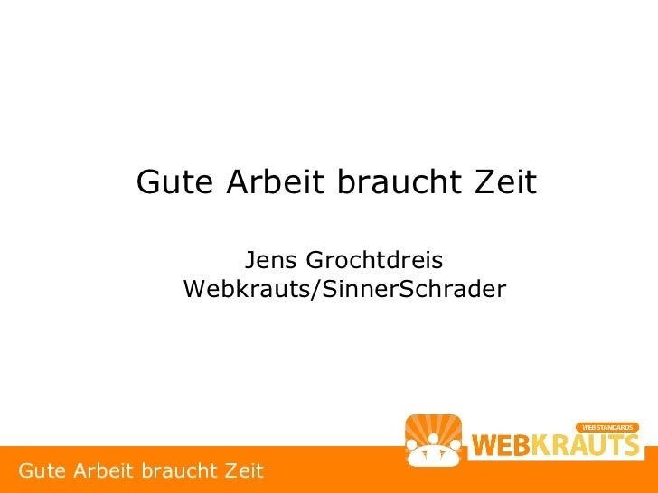 Gute Arbeit braucht Zeit                      Jens Grochtdreis                 Webkrauts/SinnerSchrader     Gute Arbeit br...