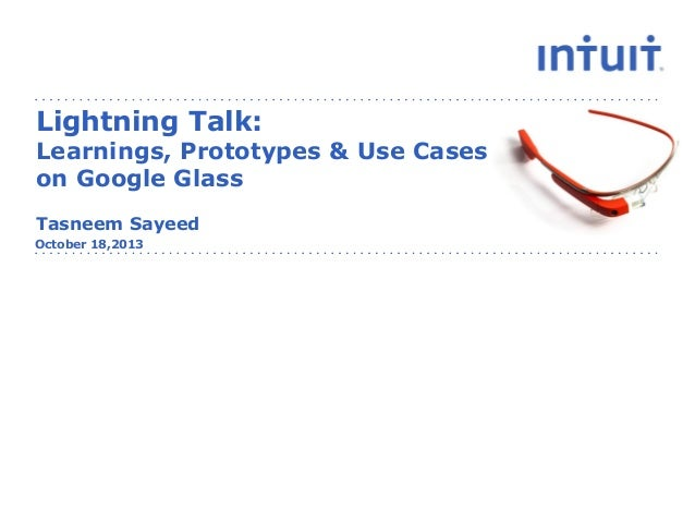 DevFest West 2013 @Google: LIGHTNING TALK : Learnings, Prototypes & Use Cases on Google Glass