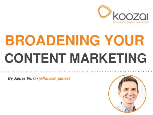 Broadening Your Content Marketing - Content Strategy Lightning Talk