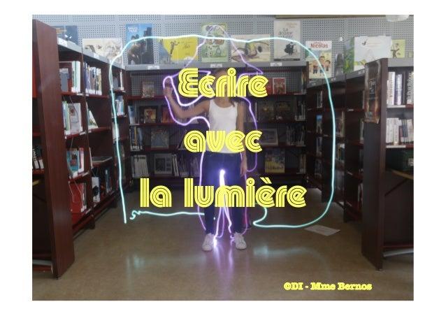 Ecrire avec la lumière ©DI - Mme Bernos