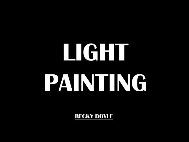 LIGHTPAINTING  BECKY DOYLE