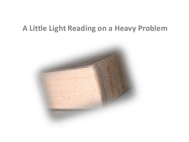 A Little Light Reading on a Heavy Problem