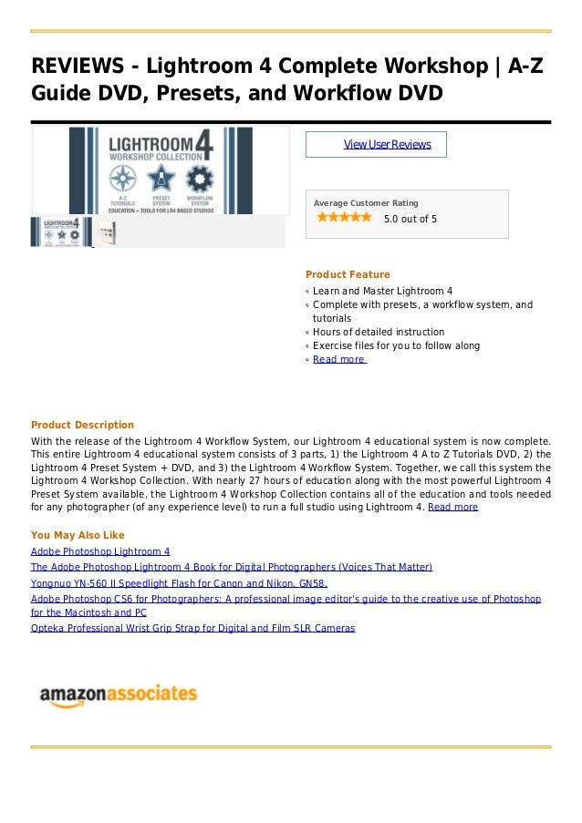 REVIEWS - Lightroom 4 Complete Workshop   A-Z Guide DVD, Presets, and Workflow DVD ViewUserReviews Average Customer Rating...