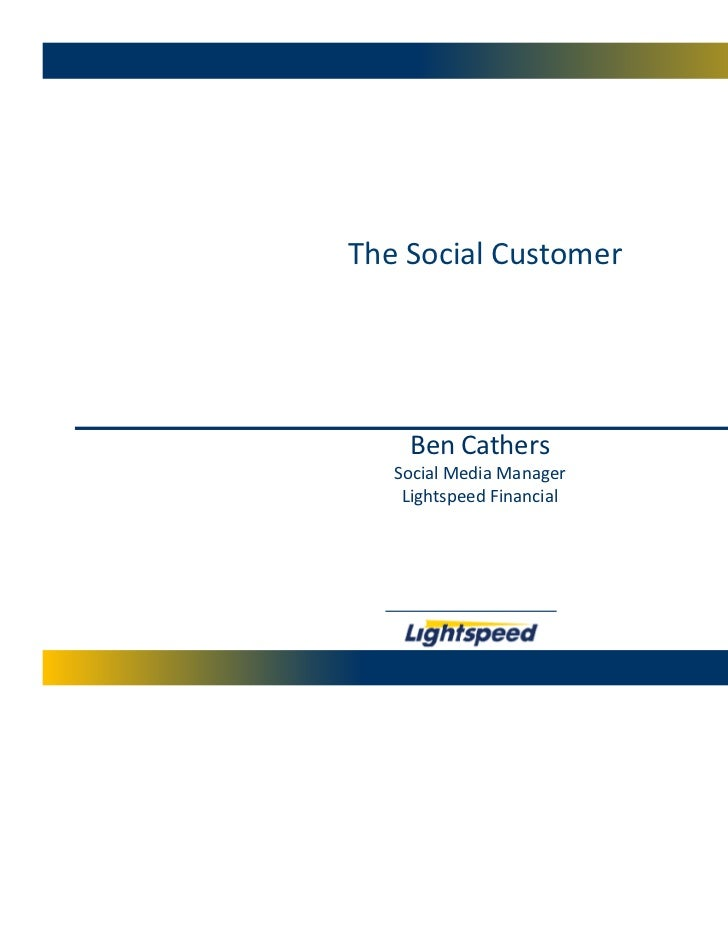 The Social Customer    Ben Cathers   Social Media Manager    Lightspeed Financial
