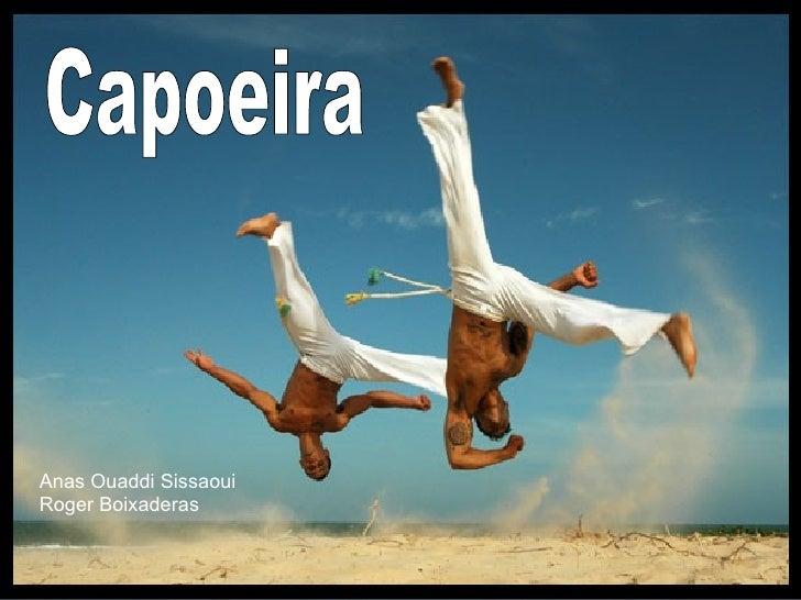 Anas Ouaddi Sissaoui Roger Boixaderas Capoeira