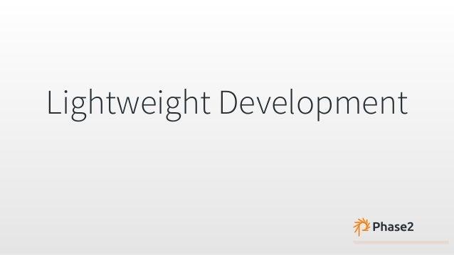Lightweight Development