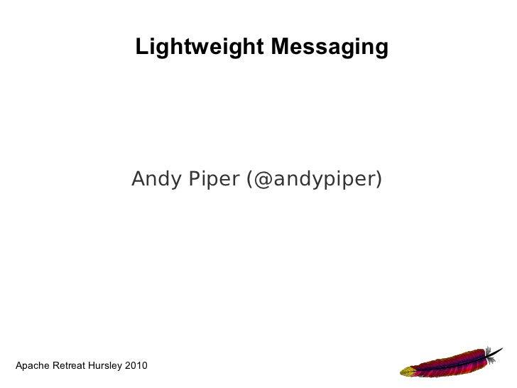 <ul>Lightweight Messaging </ul><ul>Andy Piper (@andypiper) </ul>