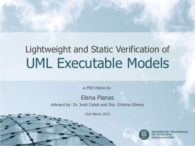 Lightweight and Static Verification ofUML Executable Models                       a PhD thesis by                      Ele...