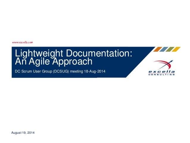 Lightweight Documentation: An Agile Approach DC Scrum User Group (DCSUG) meeting 18-Aug-2014 August 19, 2014