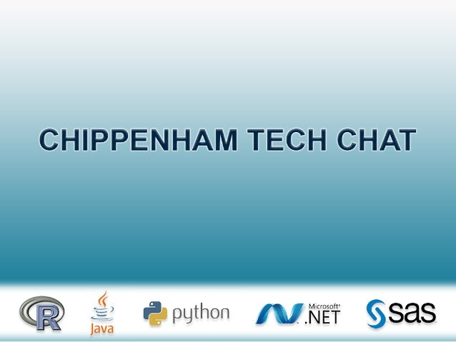 Welcome... to the inaugural meeting of Chippenham Tech Chat...