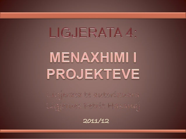 Menaxhimi i Projekteve Ligjerata 4