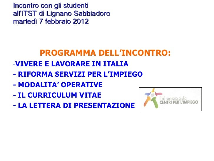 <ul><li>Incontro con gli studenti  all'ITST di Lignano Sabbiadoro martedì 7 febbraio 2012 </li></ul><ul><li> </li></ul><u...