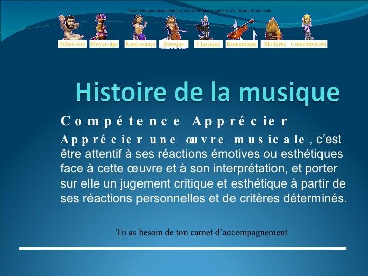 Compétence Apprécier  Apprécier une œuvre musicale , c'est être attentif à ses réactions émotives ou esthétiques face à ce...