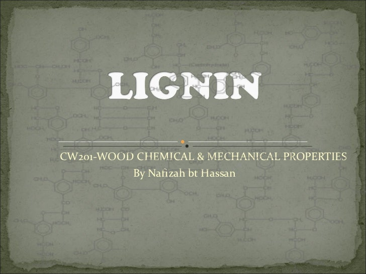CW201-WOOD CHEMICAL & MECHANICAL PROPERTIES By Nafizah bt Hassan