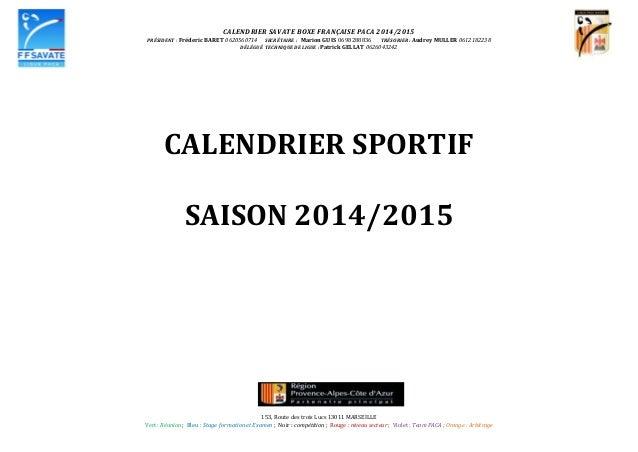 CALENDRIER  SAVATE  BOXE  FRANÇAISE  PACA  2014/2015   PRÉSIDENT  :  Fréderic  BARET  0620560714   ...