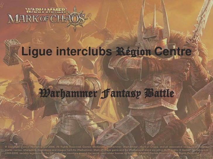Ligue interclubs  Région  Centre Warhammer Fantasy Battle