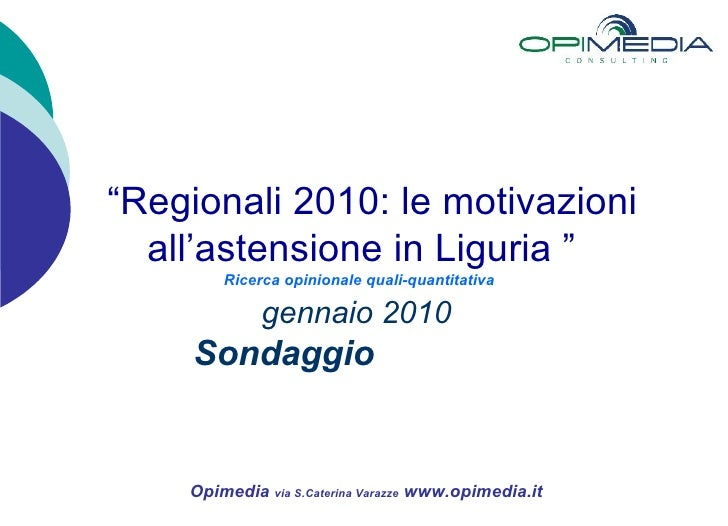 "<li>Opimedia  via S->Caterina Varazze  www->opimedia->it  "" Regionali 2010: le motivazioni all'astensione in Ligu..."